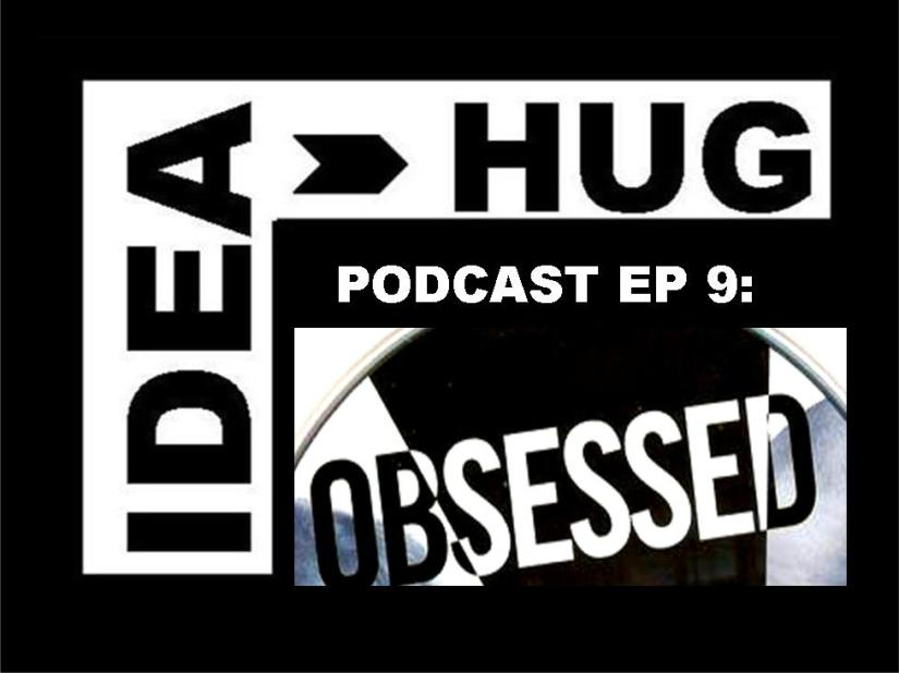 IdeaHug PODCAST EP 9: Coaching People to be OBSESSED withSuccess